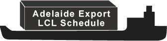 Adelaide Export LCL Schedule